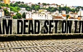 Im Dead Set On Living