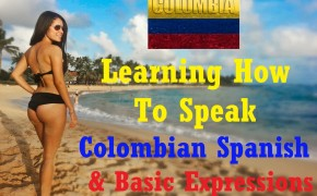 Thumbnail image for Learning How To Speak Colombian Spanish: Basic Expressions (With Video)