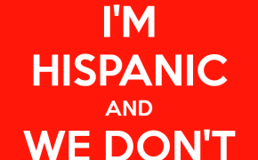 I'm Hispanic Dont Keep Calm
